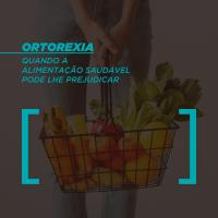 Ortorexia: quando a alimentação saudável pode lhe prejudicar